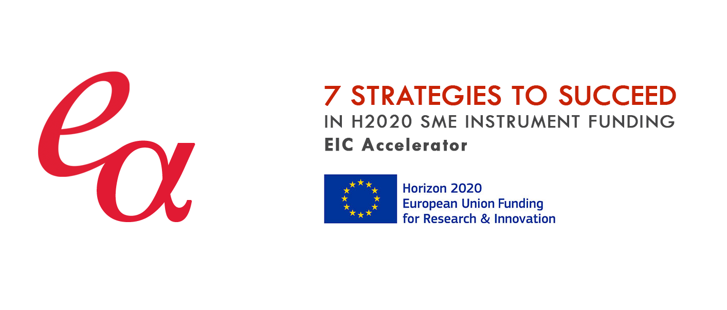 7 Strategies to Succeed in H2020 SME Instrument – EIC Accelerator