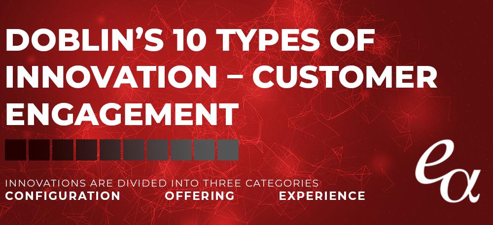 Doblin's 10 Types of Innovation – Customer Engagement