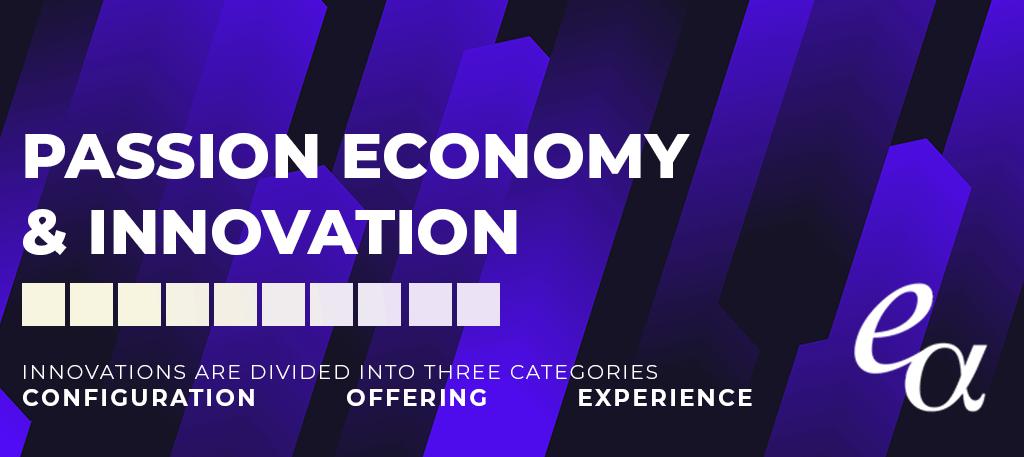 The Passion Economy, Entrepreneurship, and Innovation
